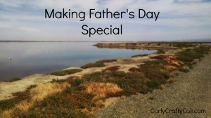 Making father's day special